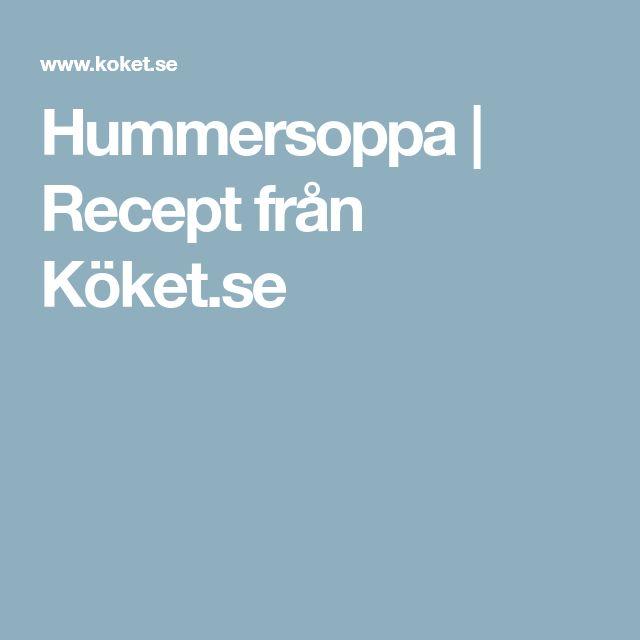 Hummersoppa | Recept från Köket.se