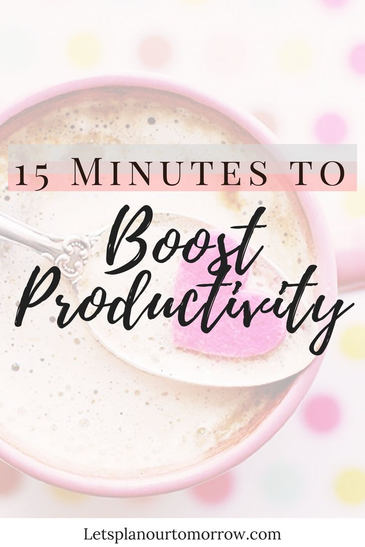 10 steps how to use stress to increase your productivity motivate - The Power Of 15 Minutes