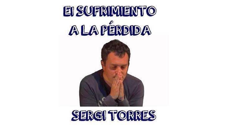 El Sufrimiento a la Perdida -  Sergi Torres -