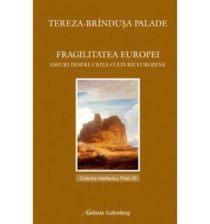 Fragilitatea Europei - eseuri despre criza culturii europene