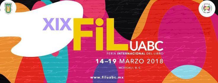 MARZO 14 - FERIA INTERNACIONAL DEL LIBRO 2018 - UABC Disfruta de la XIX Feria Internacional del Libro UABC 2018, que se llevará a cabo del 14 al 19 de marzo en la explanada de Vicerrectoría campus Mexicali.¡Los esperamos! Admisión libre. #DescubreMexicali #BajaNorte