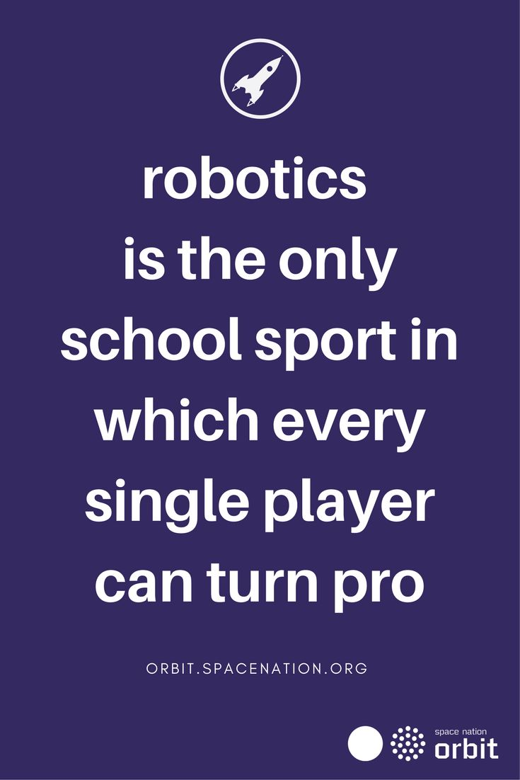 #Robotics is the only school sport in which every single player can turn pro    #Space Nation Orbit - Lifestyle publication showing how you can win at life with #astronaut #skills for everyday use