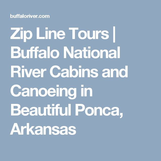 Zip Line Tours   | Buffalo National River Cabins and Canoeing in         Beautiful Ponca, Arkansas