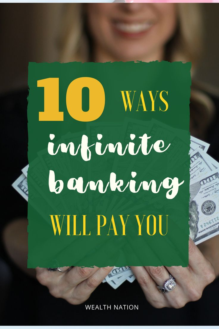 10 ways infinite banking will pay you in 2020 infinite