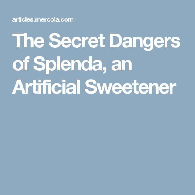 The Secret Dangers of Splenda, an Artificial Sweetener
