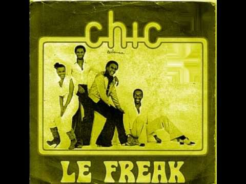 Chic - Le Freak (Freak Out)   A OLD SCHOOL CLASSIC