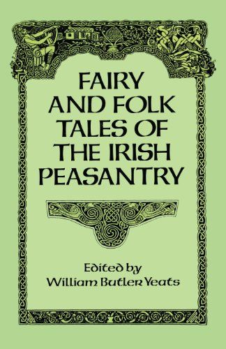 Fairy and Folk Tales of the Irish Peasantry by William Butler Yeats,http://www.amazon.com/dp/0486269418/ref=cm_sw_r_pi_dp_EM0jsb17SDAV7R7H