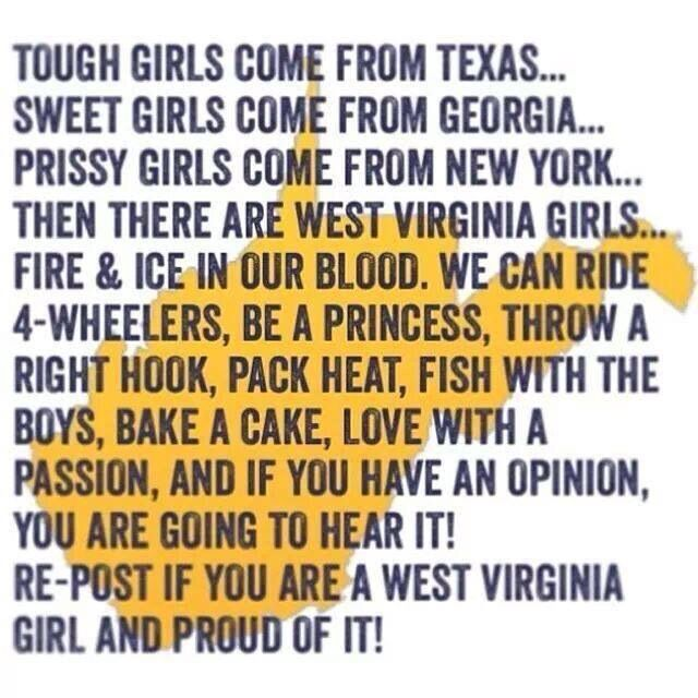 Well, for this WV chica, all but the packing heat.  And the fishing.  But the rest is spot on truth!