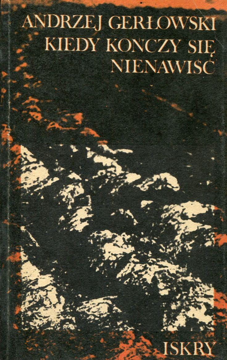 """""""Kiedy kończy się nienawiść"""" Andrzej Gerłowski Cover by Tadeusz Gońciarek Published by Wydawnictwo Iskry 1979"""