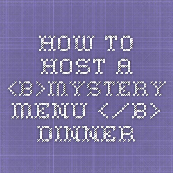 How to Host a Mystery Menu Dinner