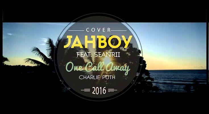 "JAHBOY Ft Sean-Rii - ""One Call Away"" Charlie Puth (Solomon Reggae Remix ..."