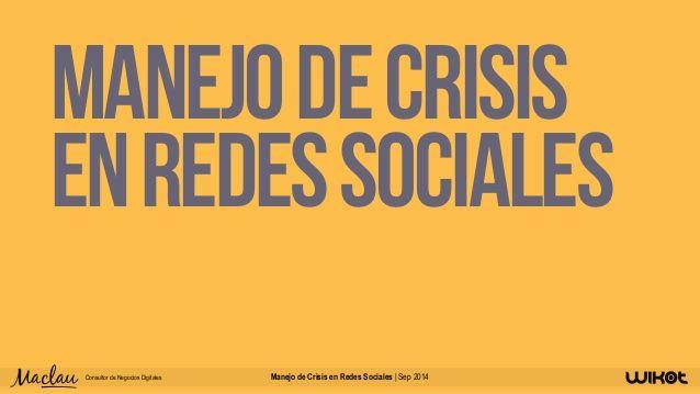 Manejo de crisis  en redes sociales  Manejo de Crisis Consultor de Negocios Digitales en Redes Sociales | Sep 2014