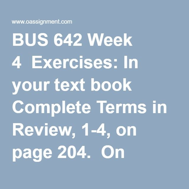 BUS 642 Week 4  Exercises: In your text book Complete Terms in Review, 1-4, on page 204.  On companion website Read Case Study:Ramada Demonstrates its Personal Best. Answer Questions 1-3  Discussion 1, Survey Methods  Discussion 2, Observational Studies