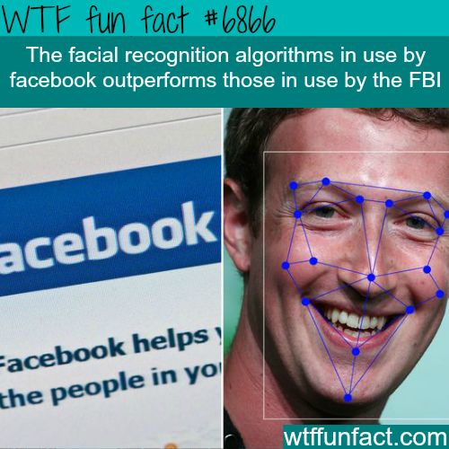 Facebook's facial recognition system is better the FBI's - WTF fun fact