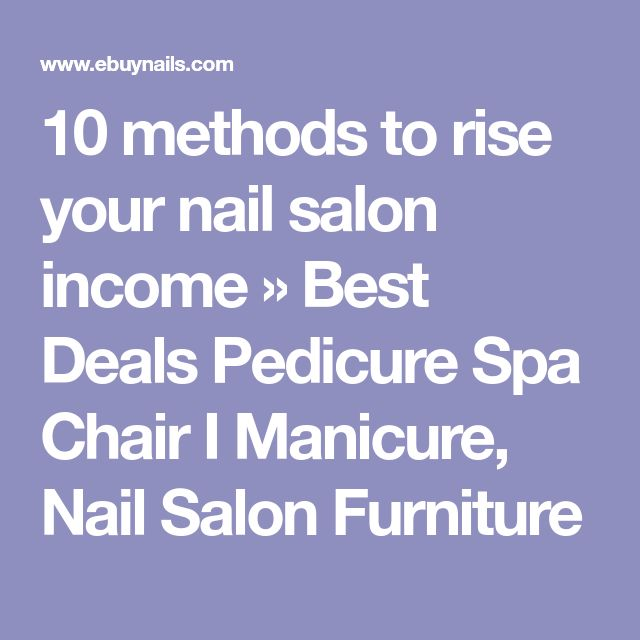 10 methods to rise your nail salon income » Best Deals Pedicure Spa Chair I Manicure, Nail Salon Furniture