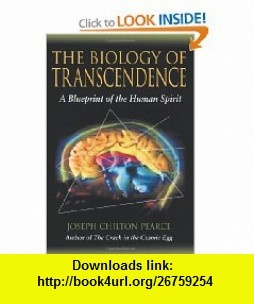 The Biology of Transcendence A Blueprint of the Human Spirit (9781594770166) Joseph Chilton Pearce , ISBN-10: 1594770166  , ISBN-13: 978-1594770166 ,  , tutorials , pdf , ebook , torrent , downloads , rapidshare , filesonic , hotfile , megaupload , fileserve