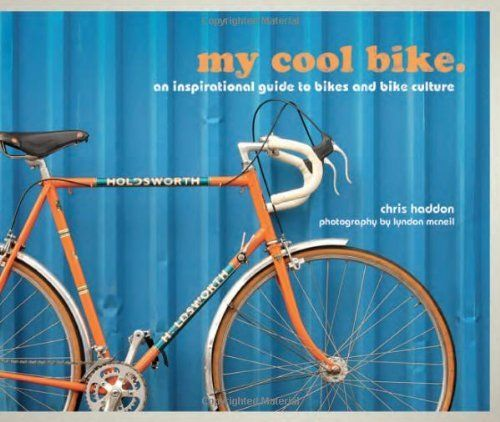 My Cool Bike: An Inspirational Guide to Bikes and Bike Culture by Chris Haddon, http://www.amazon.co.uk/dp/1862059616/ref=cm_sw_r_pi_dp_YHTwsb0ZXPH3G