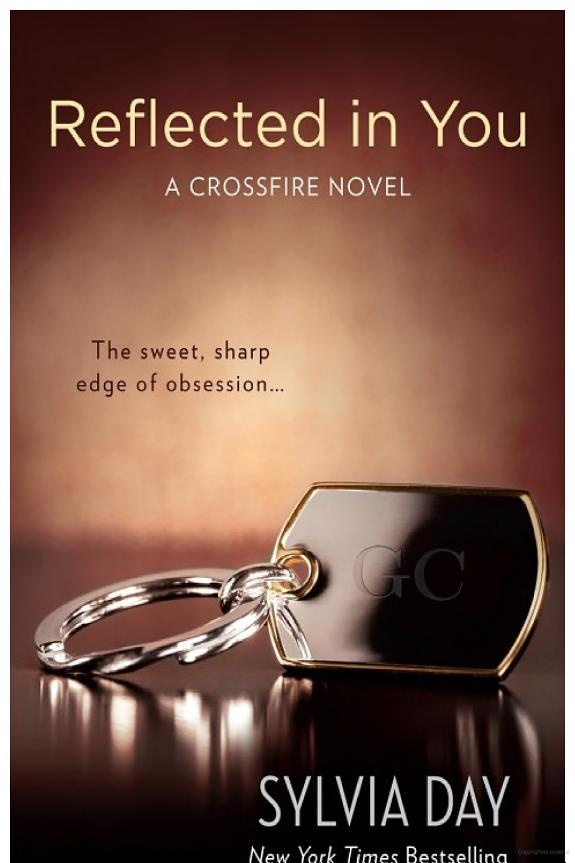 Reflected in You: A Crossfire Novel - Sylvia Day - Google Books