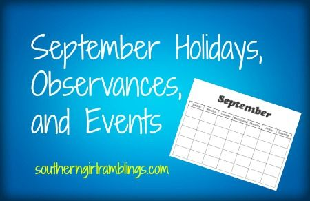 A list of September holidays, celebrations, and other events - most I didn't know about!