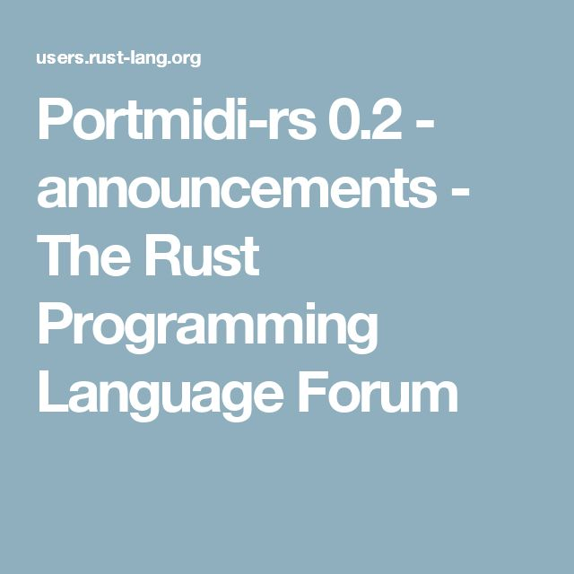 Portmidi-rs 0.2 - announcements - The Rust Programming Language Forum