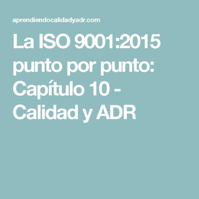 La ISO 9001:2015 punto por punto: Capítulo 10 - Calidad y ADR