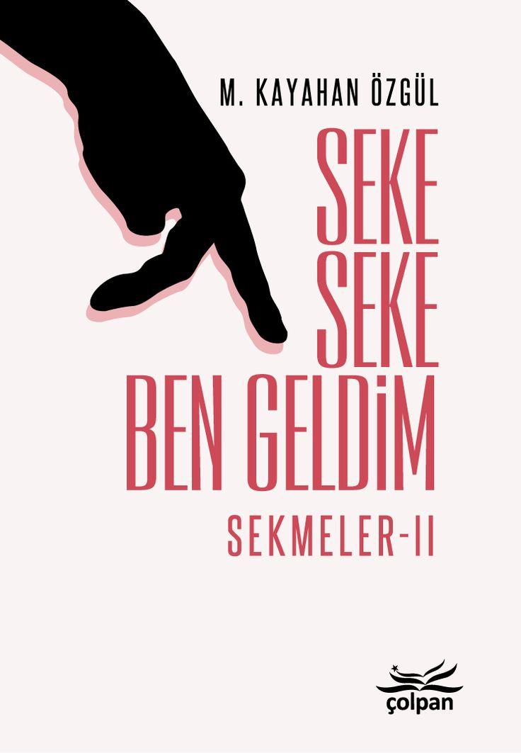 Seke Seke Ben Geldim (Sekmeler II), M. Kayahan Özgül, Çolpan Kitap