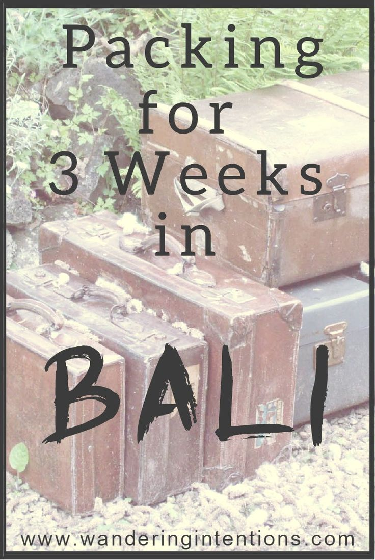 Bali Packing: 3 Weeks in July • Wandering Intentions
