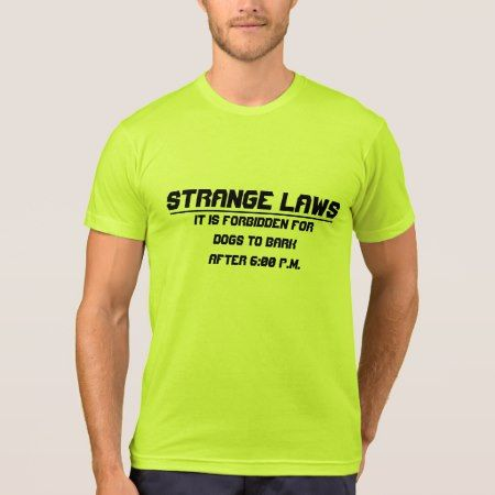 Strange laws dog cant bark T-Shirt - tap to personalize and get yours