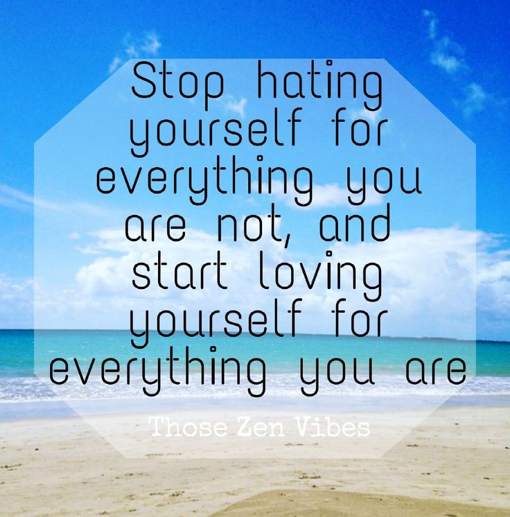 Stop hating yourself for everything you are not and start loving yourself for everything you are. Self love and acceptance, love who you are, you are awesome 🌸🕉 ~ Those Zen Vibes