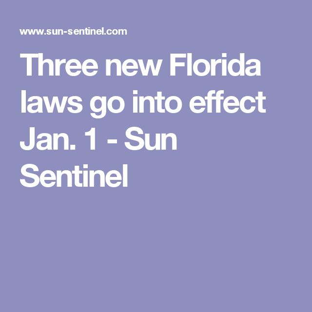 Three new Florida laws go into effect Jan. 1 - Sun Sentinel
