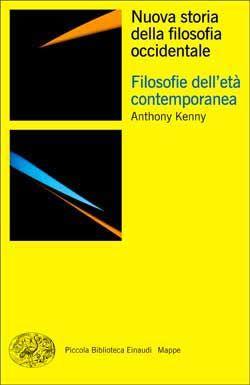 Anthony Kenny, Nuova storia della filosofia occidentale. Vol. IV. Filosofie dell'età contemporanea, PBE NS - DISPONIBILE ANCHE IN EBOOK