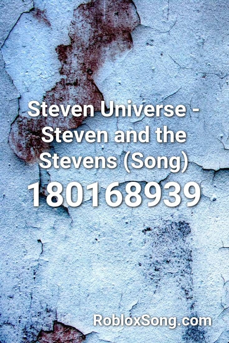Steven Universe Steven And The Stevens Song Roblox Id Roblox Music Codes Songs Roblox Steven Universe