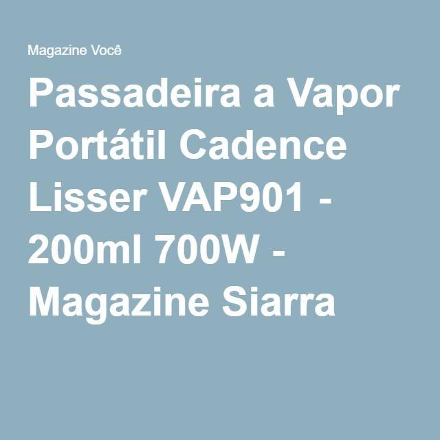 Passadeira a Vapor Portátil Cadence Lisser VAP901 - 200ml 700W - Magazine Siarra