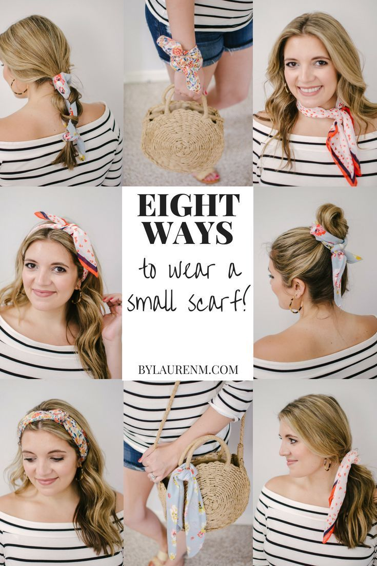 Eight Ways To Wear A Small Scarf By Lauren M Hair Scarf Styles Scarf Hairstyles Silk Scarf Hair