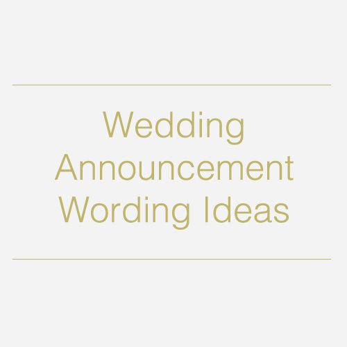Wedding Announcement Wording Ideas