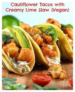 Cauliflower Tacos with Creamy Lime Slaw {Vegan} -With a few other modifications. Sub out the tortilla for a lettuce wrap!