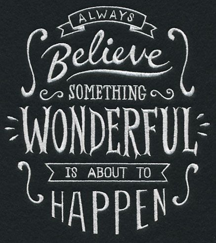 Always believe something wonderful is about to happen - CHALKBOARD embroidery design! 6x6