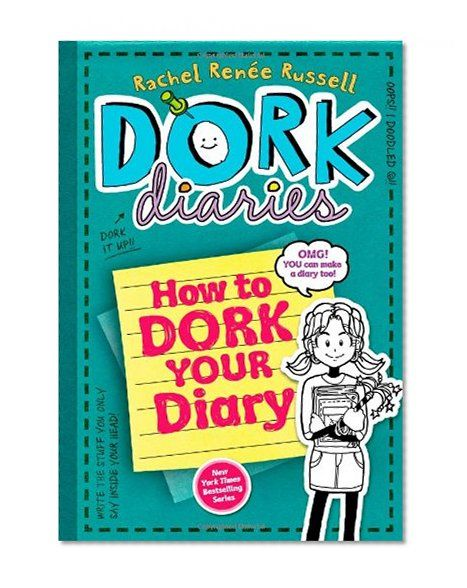 Dork Diaries How To Dork Your Diary #3 1/2 by Rachel Renee Russell