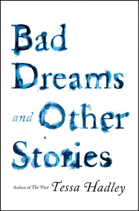 Bad Dreams and Other Stories by Tessa Hadley [in Library Journal] | BookDragon