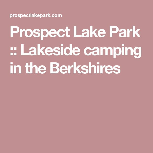 Prospect Lake Park :: Lakeside camping in the Berkshires