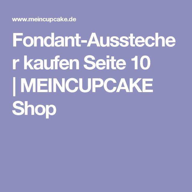 Fondant-Ausstecher kaufen Seite 10 |MEINCUPCAKE Shop