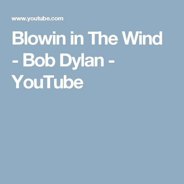 Blowin in The Wind - Bob Dylan - YouTube