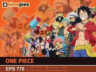 One Piece Episode 778 Subtitle Indonesia - Animepies