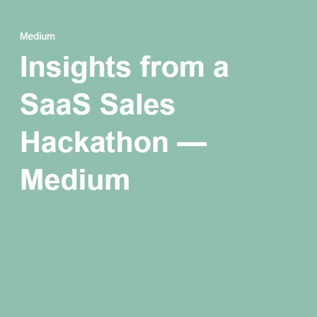 Insights from a SaaS Sales Hackathon — Medium