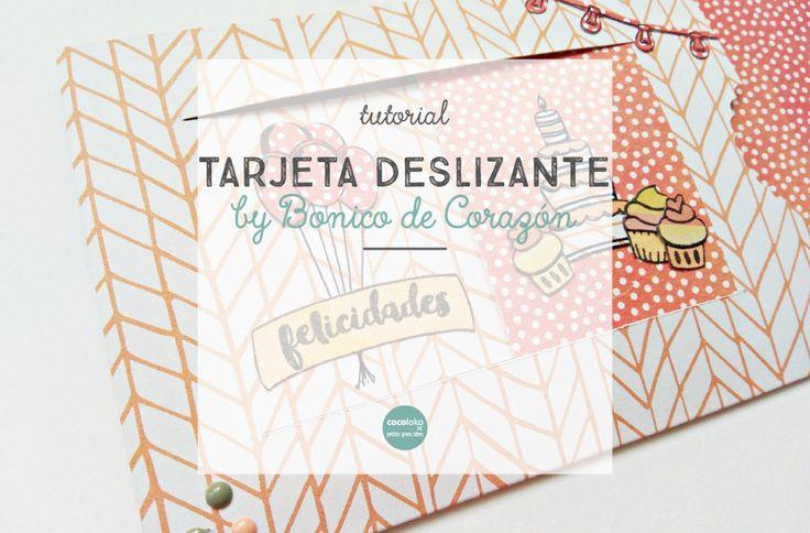 TUTORIAL | Tarjeta deslizante by Bonico de Corazón