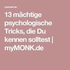 13 mächtige psychologische Tricks, die Du kennen solltest | myMONK.de
