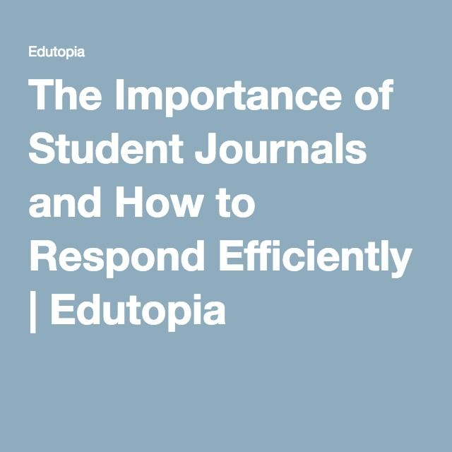 The Importance of Student Journals and How to Respond Efficiently | Edutopia