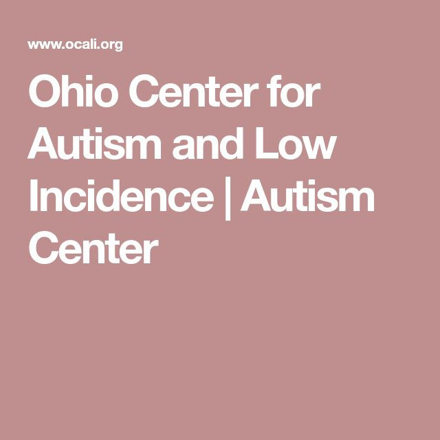 Ohio Center for Autism and Low Incidence  | Autism Center