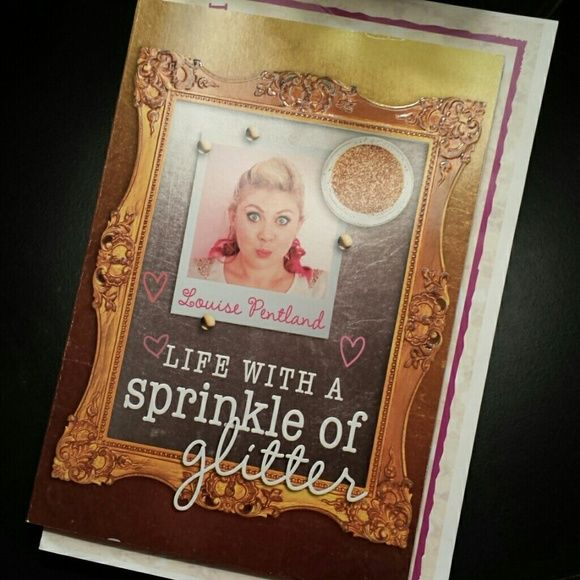 Life with a sprinkle of glitter Book by the youtube star Louise Pentland. My husband gave it to me but I never got a chance to read it. Other