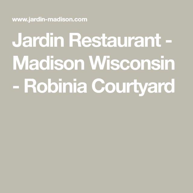 Jardin Restaurant - Madison Wisconsin - Robinia Courtyard